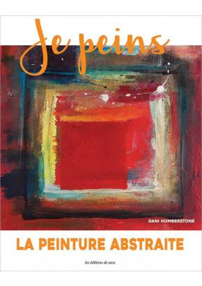La peinture abstraite - Collection Je peins