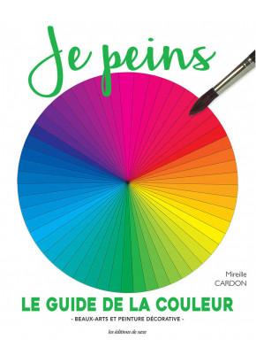 Je peins N°70 - Le guide de la couleur