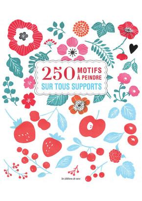 250 motifs à peindre sur tous supports