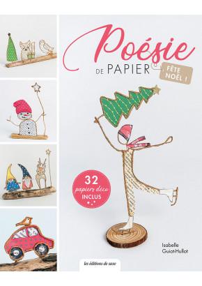 Poésie de papier fête Noël ! - Isabelle Guiot-Hullot  - Les éditions de saxe