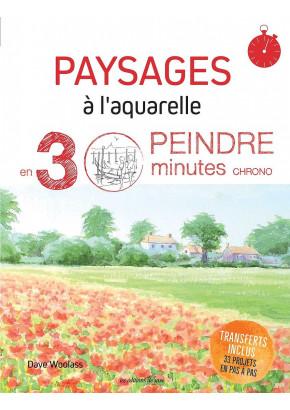 Paysages à l'aquarelle - Peindre en 30 minutes chrono