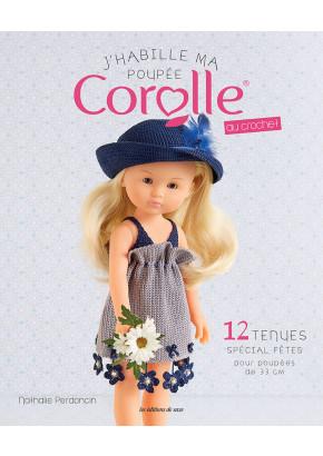 J'habille ma poupée Corolle au crochet - 12 tenues Spécial fêtes
