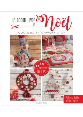 Le grand livre de Noël - Couture, Patchwork & Cie
