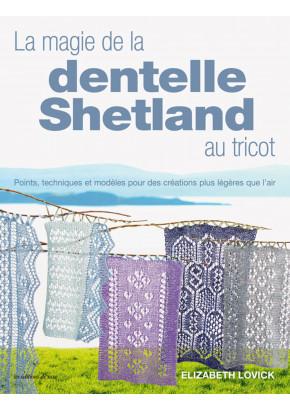 La magie de la dentelle Shetland au tricot