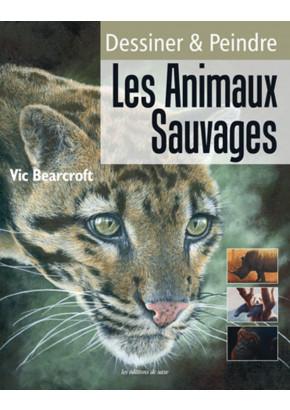 Dessiner & Peindre les Animaux Sauvages