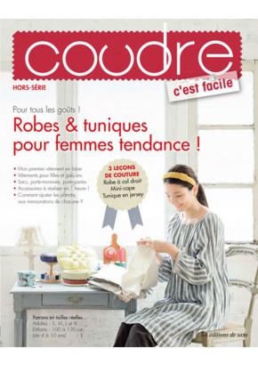 Coudre c'est facile hors série 7 - Robes & Tuniques pour femmes tendance