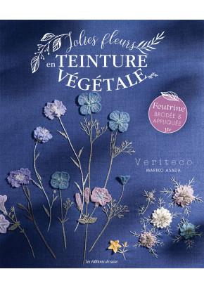 Jolies fleurs en teinture végétale - Les éditions de saxe
