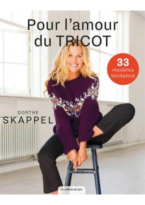 Pour l'amour du tricot - Dorthe Skappel - Les éditions de saxe