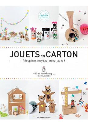 Jouets en carton - Récupérez, recyclez, créez, jouez !