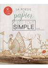 La Poésie de papier, c'est tout simple  - Les éditions de saxe