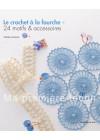 Le crochet à la fourche - 24 motifs & accessoires