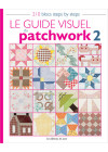 Guide visuel du patchwork 2 - 210 blocs steps by steps