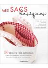 Mes sacs basiques - 30 projets très astucieux - Les éditions de saxe