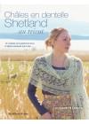 La magie des châles en dentelle Shetland au tricot