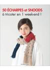 50 écharpes et snoods à tricoter en 1 week-end