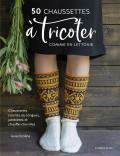 50 chaussettes à tricoter comme en Lettonie - Tricot - Leva Ozolina - Les éditions de saxe