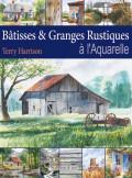 Bâtisses & Granges Rustiques à l'aquarelle