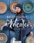 50 accessoires à tricoter en 1 week-end -  Les éditions de saxe