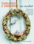 Guirlandes & couronnes au crochet - Kate Eastwood - Les éditions de saxe
