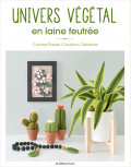 Univers végétal en laine feutrée - Corinne Paulet - Loisirs créatifs - Les éditions de saxe