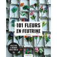 101 fleurs en feutrine - Loisirs créatifs - Les éditions de saxe