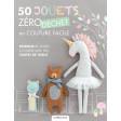 50 jouets zéro déchet en couture facile - Les éditions de saxe