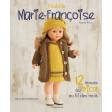 J'habille Marie-Françoise - 12 tenues au tricot au fil des mois