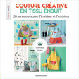 Couture créative en tissu enduit - 26 accessoires pour l'intérieur et l'extérieur