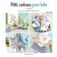 Petits cadeaux pour bébé en couture créative