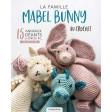 La famille Mabel Bunny au crochet - Les éditions de saxe