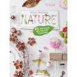 Déco végétale nature au fil des saisons - Les éditions de saxe