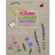 Fleurs de jardins brodées main